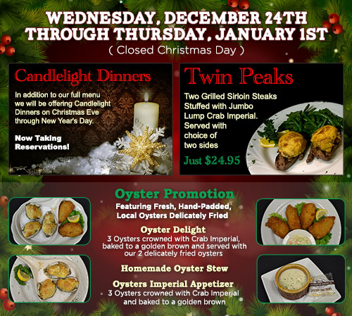 Now taking reservations for Candlelight Dinners on Christmas Eve through New Year's Day. Try Twin Peaks: Two grilled sirloin s
